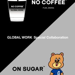 【グローバルワーク】NO COFFEEコラボvol.5